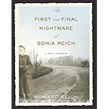The First and Final Nightmare of Sonia Reich: A Son's Memoir (English Edition)