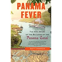 Panama Fever: The Epic Story of the Building of the Panama Canal (English Edition)