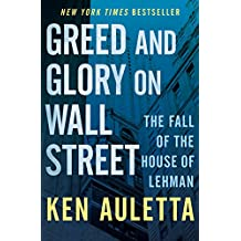 Greed and Glory on Wall Street: The Fall of the House of Lehman (English Edition)