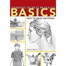 Drawing Secrets Revealed - Basics: How to Draw Anything (English Edition)