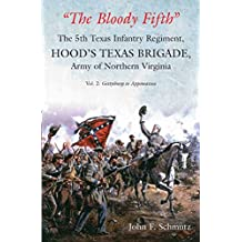"""The Bloody Fifth"" Volume II: Gettysburg to Appomattox (The 5th Texas Infantry Regiment, Hood's Texas Brigade, Army of Northern Virginia Book 2) (English Edition)"