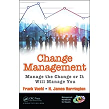 Change Management: Manage the Change or It Will Manage You (Management Handbooks for Results Book 6) (English Edition)