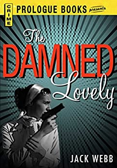 """The Damned Lovely (Prologue Books) (English Edition)"",作者:[Webb, Jack]"