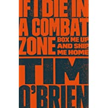 If I Die in a Combat Zone: Box Me Up and Ship Me Home (English Edition)