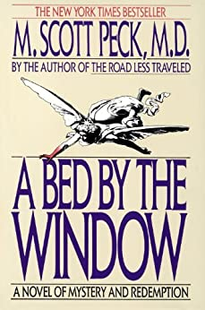 """""""A Bed by the Window: A Novel Of Mystery And Redemption (English Edition)"""",作者:[M. Scott Peck]"""