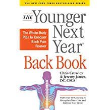 The Younger Next Year Back Book: The Whole-Body Plan to Conquer Back Pain Forever (English Edition)