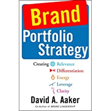 Brand Portfolio Strategy: Creating Relevance, Differentiation, Energy, Leverage, and Clarity (English Edition)