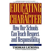 Educating for Character: How Our Schools Can Teach Respect and Responsibility (English Edition)