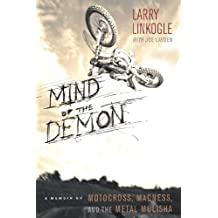 Mind of the Demon: A Memoir of Motocross, Madness, and the Metal Mulisha (English Edition)