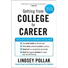 Getting from College to Career Revised Edition: Your Essential Guide to Succeeding in the Real World (English Edition)