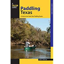 Paddling Texas: A Guide to the State's Best Paddling Routes (Paddling Series) (English Edition)