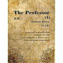 The Professor(I) 教师(英文版) (English Edition)