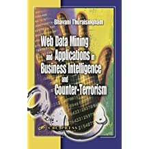 Web Data Mining and Applications in Business Intelligence and Counter-Terrorism (English Edition)