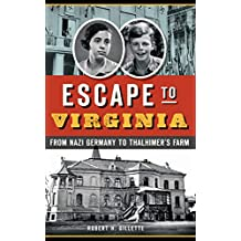Escape to Virginia: From Nazi Germany to Thalhimer's Farm (English Edition)