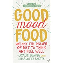 Good Mood Food: Unlock the power of diet to think and feel well (English Edition)