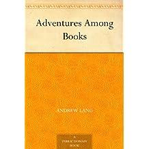 Adventures Among Books (English Edition)