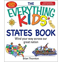 The Everything Kids' States Book: Wind Your Way Across Our Great Nation (Everything® Kids) (English Edition)