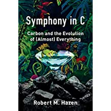 Symphony in C: Carbon and the Evolution of (Almost) Everything (English Edition)