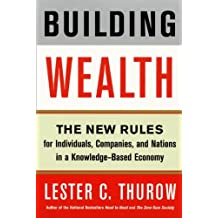 Building Wealth: The New Rules for Individuals, Companies, and Nations in a Knowledge-Based Economy (English Edition)