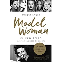 Model Woman: Eileen Ford and the Business of Beauty (English Edition)