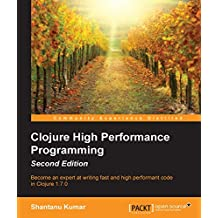 Clojure High Performance Programming - Second Edition (English Edition)