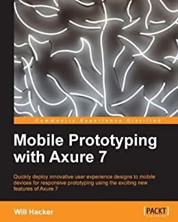 """Mobile Prototyping with Axure 7 (English Edition)"",作者:[Hacker, Will]"