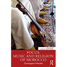 Focus: Music and Religion of Morocco (Focus on World Music Series) (English Edition)