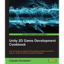 Unity 2D Game Development Cookbook (English Edition)