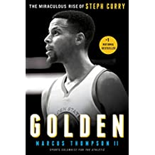 Golden: The Miraculous Rise of Steph Curry (English Edition)