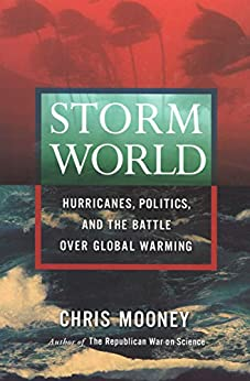 """Storm World: Hurricanes, Politics, and the Battle Over Global Warming (English Edition)"",作者:[Mooney, Chris]"