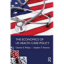 The Economics of US Health Care Policy (Economics in the Real World) (English Edition)