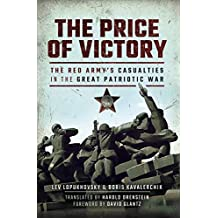 The Price of Victory: The Red Army's Casualties in the Great Patriotic War (English Edition)