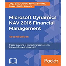 Microsoft Dynamics NAV 2016 Financial Management - Second Edition (English Edition)