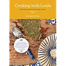 Cooking with Loula: Greek Recipes from My Family to Yours (English Edition)
