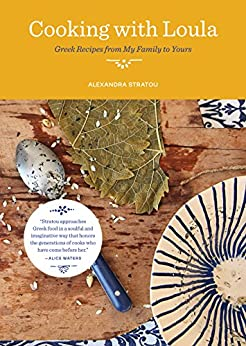 """""""Cooking with Loula: Greek Recipes from My Family to Yours (English Edition)"""",作者:[Stratou, Alexandra]"""