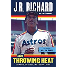 Still Throwing Heat: Strikeouts, the Streets, and a Second Chance (English Edition)