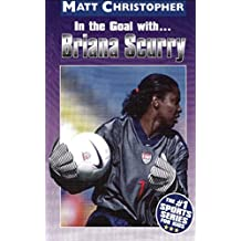 In the Goal With ... Briana Scurry (In the Goal With...) (English Edition)