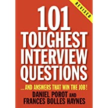 101 Toughest Interview Questions: And Answers That Win the Job! (101 Toughest Interview Questions & Answers That Win the Job) (English Edition)
