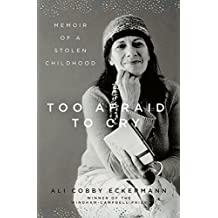 Too Afraid to Cry: Memoir of a Stolen Childhood (English Edition)