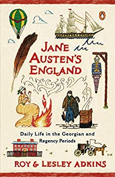 """Jane Austen's England: Daily Life in the Georgian and Regency Periods (English Edition)"",作者:[Adkins, Roy, Adkins, Lesley]"