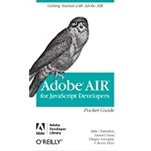 AIR for Javascript Developers Pocket Guide: Getting Started with Adobe AIR (English Edition)