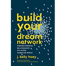 Build Your Dream Network: Forging Powerful Relationships in a Hyper-Connected World (English Edition)