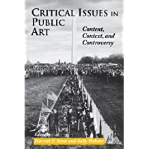 Critical Issues in Public Art: Content, Context, and Controversy (English Edition)