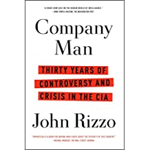 Company Man: Thirty Years of Controversy and Crisis in the CIA (English Edition)
