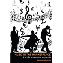 Music in the Marketplace: A social economics approach (Routledge Advances in Social Economics) (English Edition)