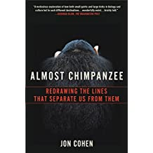 Almost Chimpanzee: Redrawing the Lines That Separate Us from Them (English Edition)
