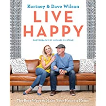Live Happy: The Best Ways to Make Your House a Home (English Edition)