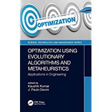 Optimization Using Evolutionary Algorithms and Metaheuristics: Applications in Engineering (Science, Technology, and Management) (English Edition)