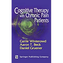 Cognitive Therapy with Chronic Pain Patients (English Edition)