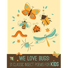 We Love Bugs: Classic Poems for Children of All Ages (We Love Poetry Book 1) (English Edition)